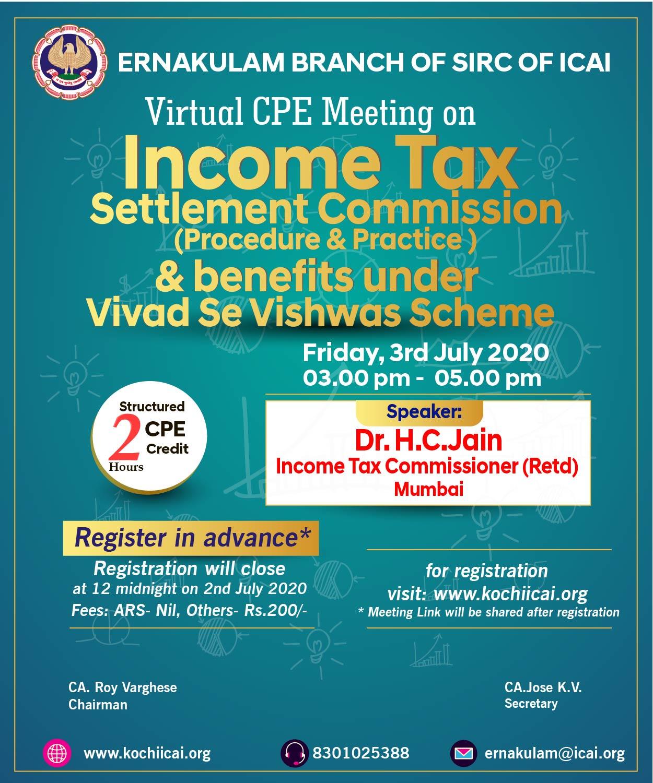 Virtual CPE Meeting on Income Tax Settlement Commission (procedures & Practice) & benefits under Vivad Se Vishwas Scheme